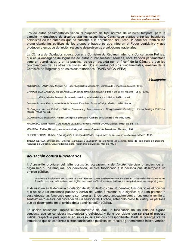 Diccionario universal de términos parlamentarios 30 Los acuerdos parlamentarios tienen el propósito de fijar normas de car...