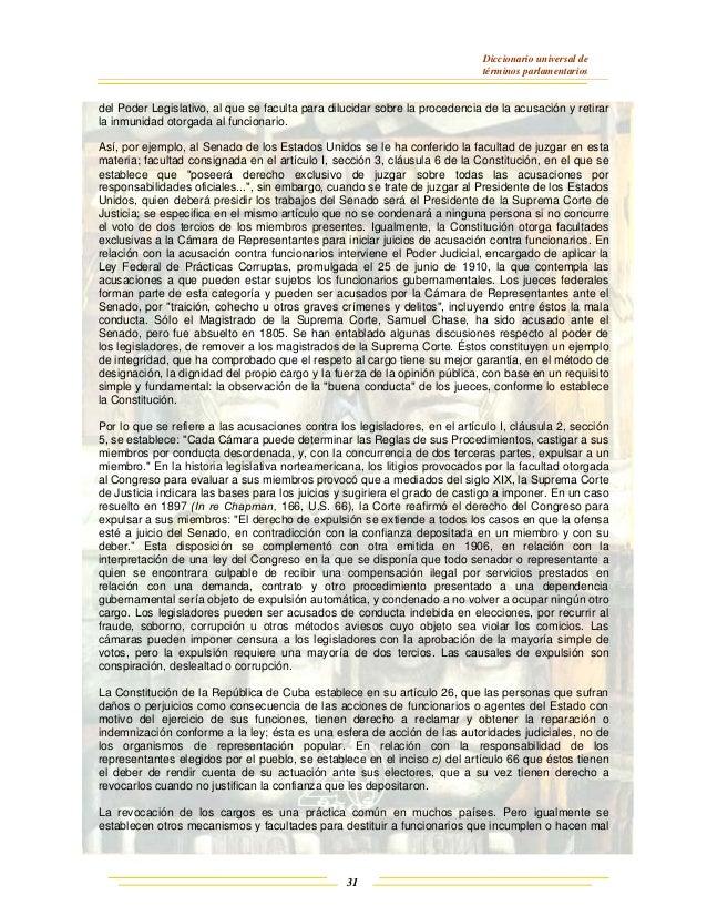 Diccionario universal de términos parlamentarios 31 del Poder Legislativo, al que se faculta para dilucidar sobre la proce...