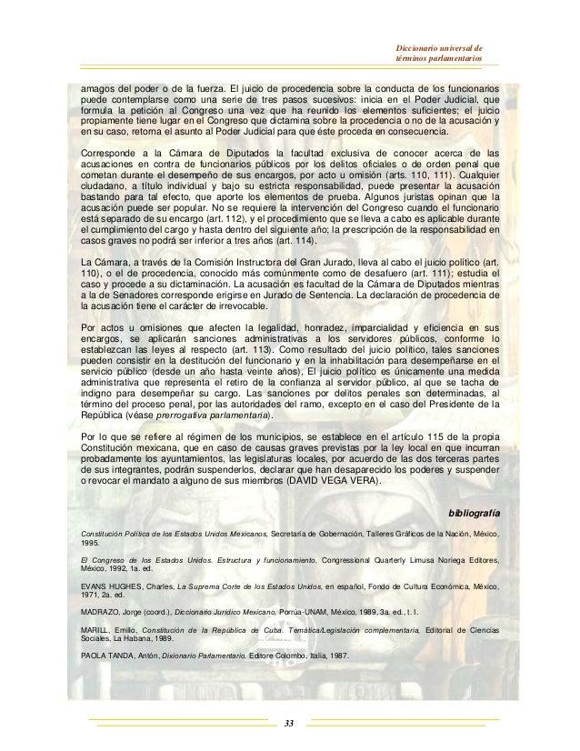 Diccionario universal de términos parlamentarios 33 amagos del poder o de la fuerza. El juicio de procedencia sobre la con...