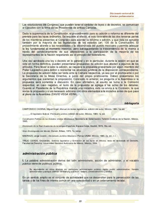Diccionario universal de términos parlamentarios 35 Las resoluciones del Congreso, que pueden tener el carácter de leyes o...