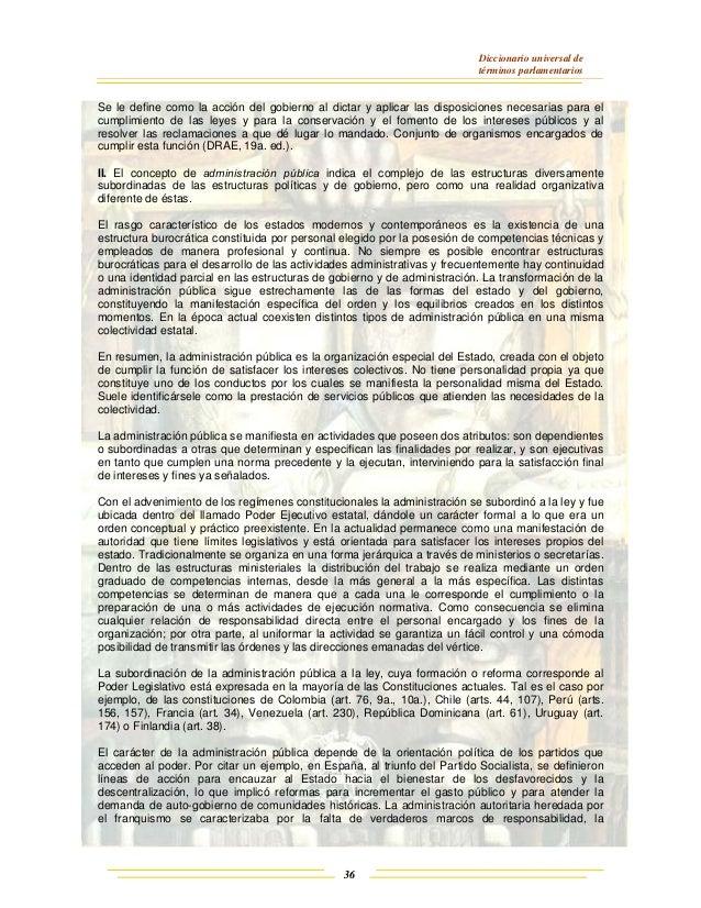 Diccionario universal de términos parlamentarios 36 Se le define como la acción del gobierno al dictar y aplicar las dispo...