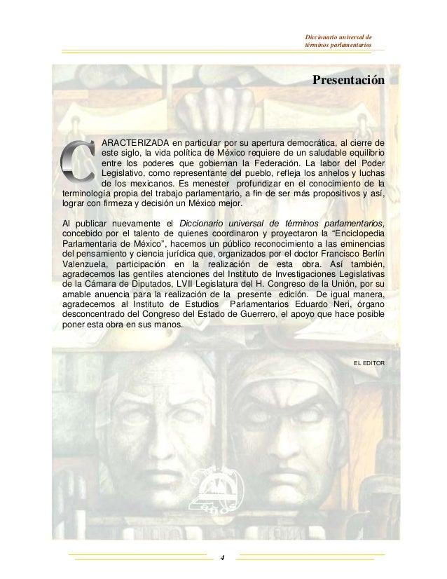 Diccionario universal de términos parlamentarios 4 Presentación ARACTERIZADA en particular por su apertura democrática, al...