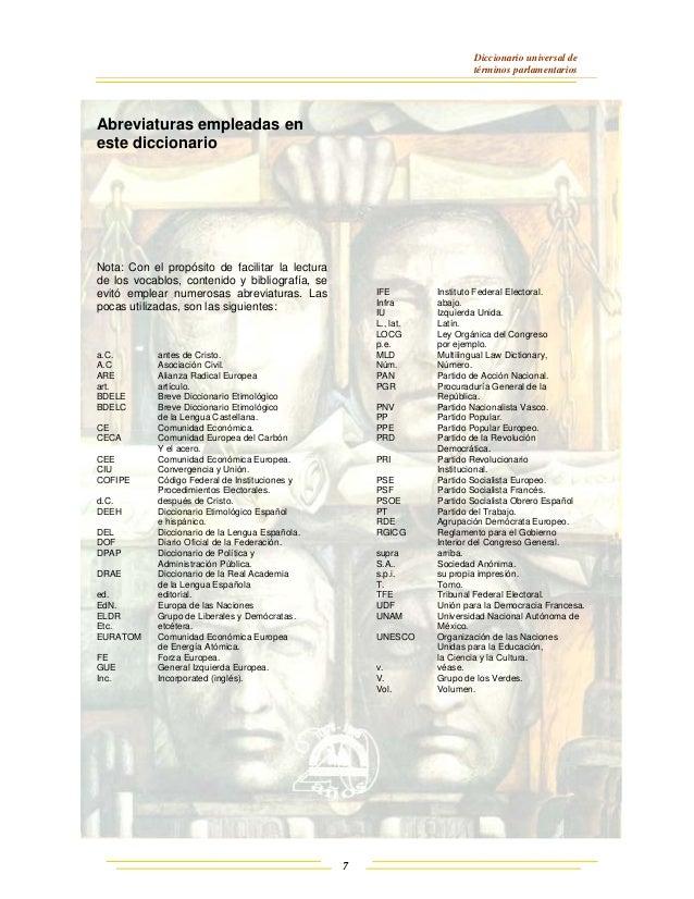 Diccionario universal de términos parlamentarios 7 Abreviaturas empleadas en este diccionario Nota: Con el propósito de fa...