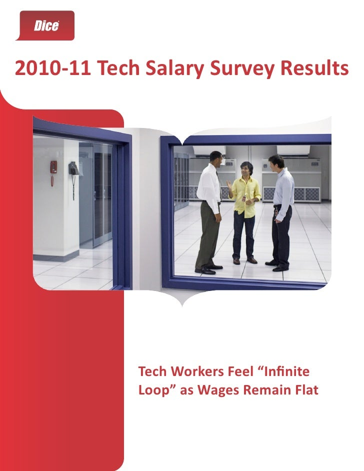 "2010-11 Tech Salary Survey Results            Tech Workers Feel ""Infinite            Loop"" as Wages Remain Flat"