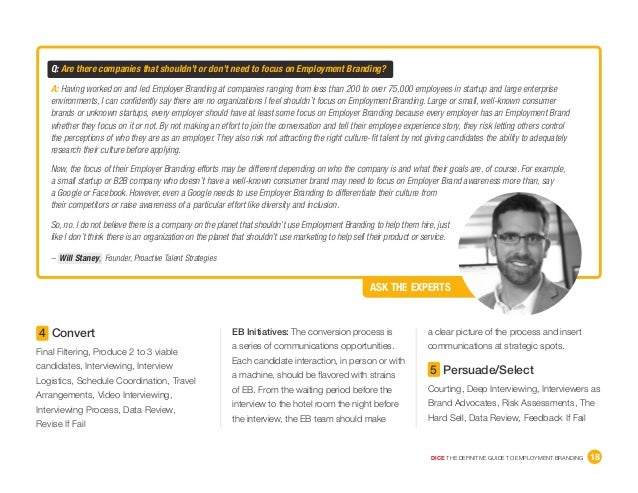 DICE THE DEFINITIVE GUIDE TO EMPLOYMENT BRANDING 18 ASK THE EXPERTS – Will Staney, Founder, Proactive Talent Strategies Q...