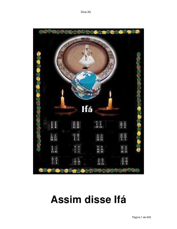 Dice IfáAssim disse Ifá                  Página 1 de 633