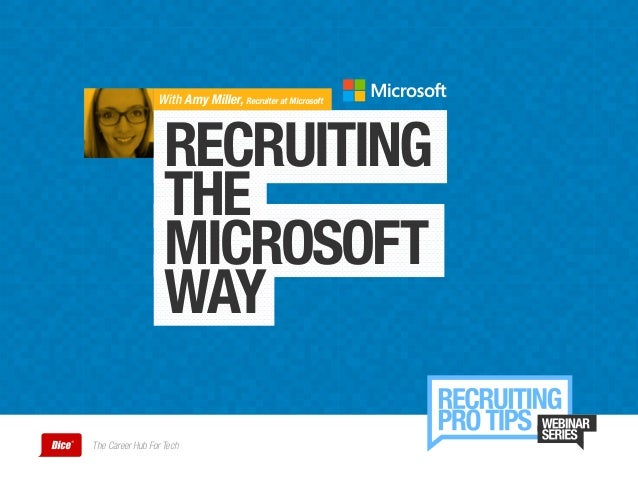 RECRUITING THE MICROSOFT WAY With Amy Miller, Recruiter at Microsoft The Career Hub For Tech