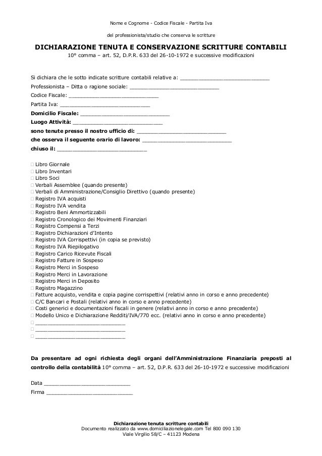 Nome e Cognome - Codice Fiscale - Partita Iva del professionista/studio che conserva le scritture Dichiarazione tenuta scr...