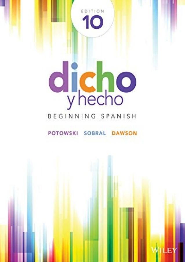 D. O. W. N. L. O. A. D] dicho y hecho: beginning spanish [d. O. C].