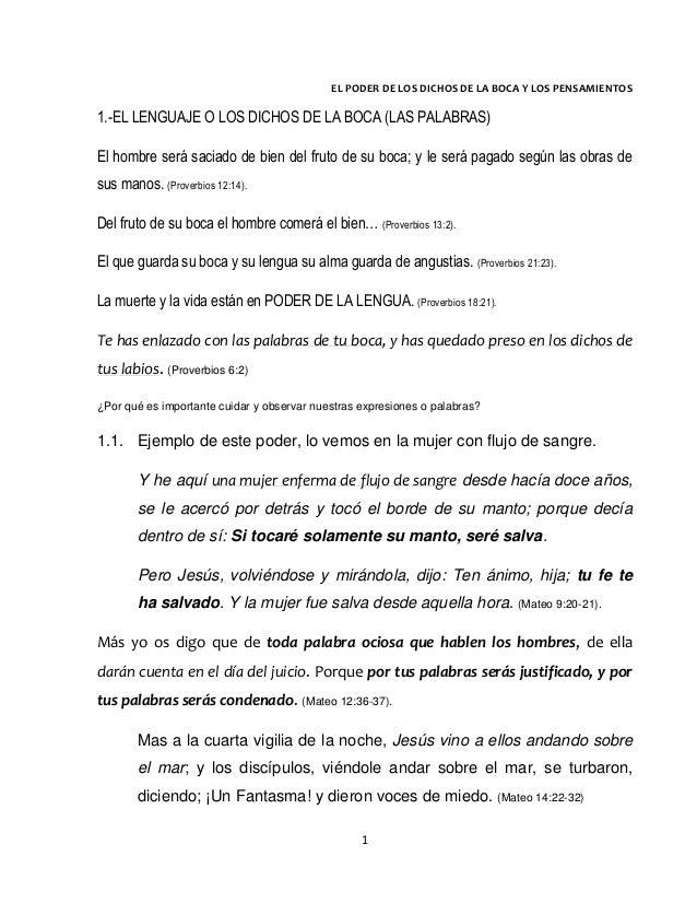 1 EL PODER DE LOS DICHOS DE LA BOCA Y LOS PENSAMIENTOS 1.-EL LENGUAJE O LOS DICHOS DE LA BOCA (LAS PALABRAS) El hombre ser...