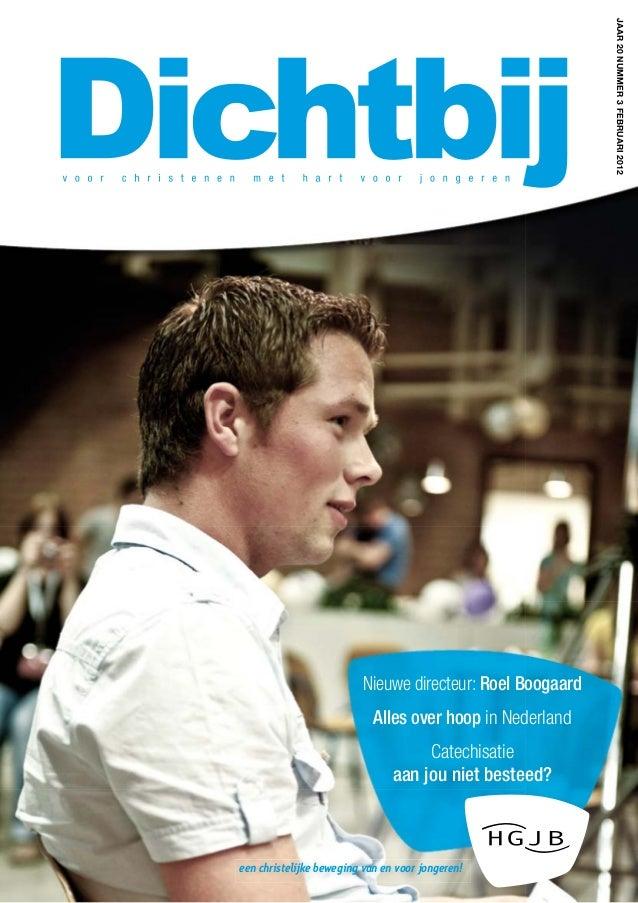 JAAR 20 NUMMER 3 FEBRUARI 2012                         Nieuwe directeur: Roel Boogaard                            Alles ov...