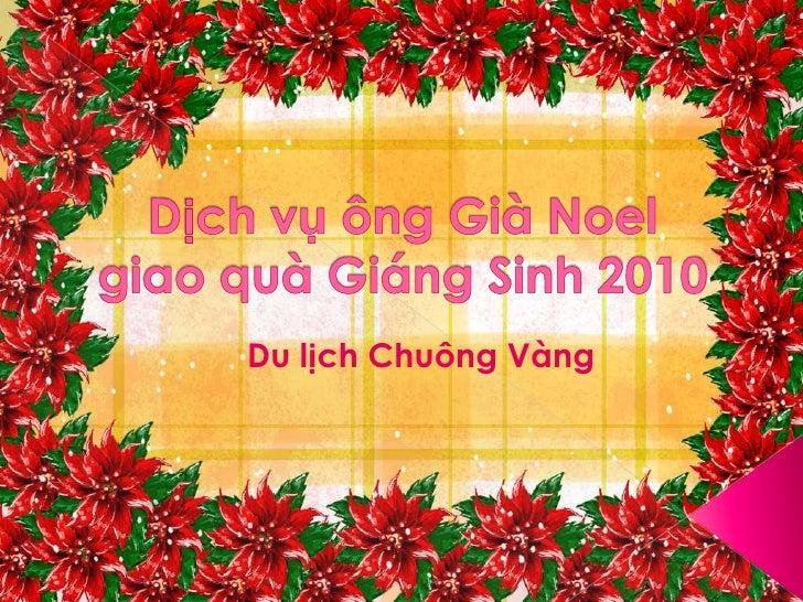 Dịch vụ ông Già Noelgiao quà Giáng Sinh 2010<br />Du lịch Chuông Vàng<br />