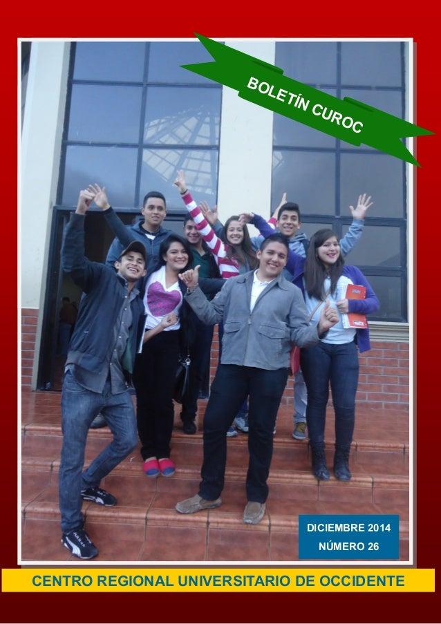CENTRO REGIONAL UNIVERSITARIO DE OCCIDENTE BOLETÍN CUROC DICIEMBRE 2014 NÚMERO 26