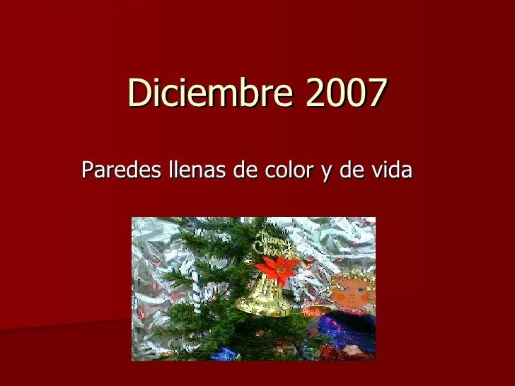 Diciembre 2007 Paredes llenas de color y de vida