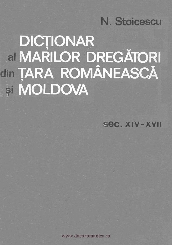 N. Stoicescu      DICTIONAR al    ARILO Rdin TARA ROMANEASCA ji MOLDOVA                           sec. x iv- xvii         ...