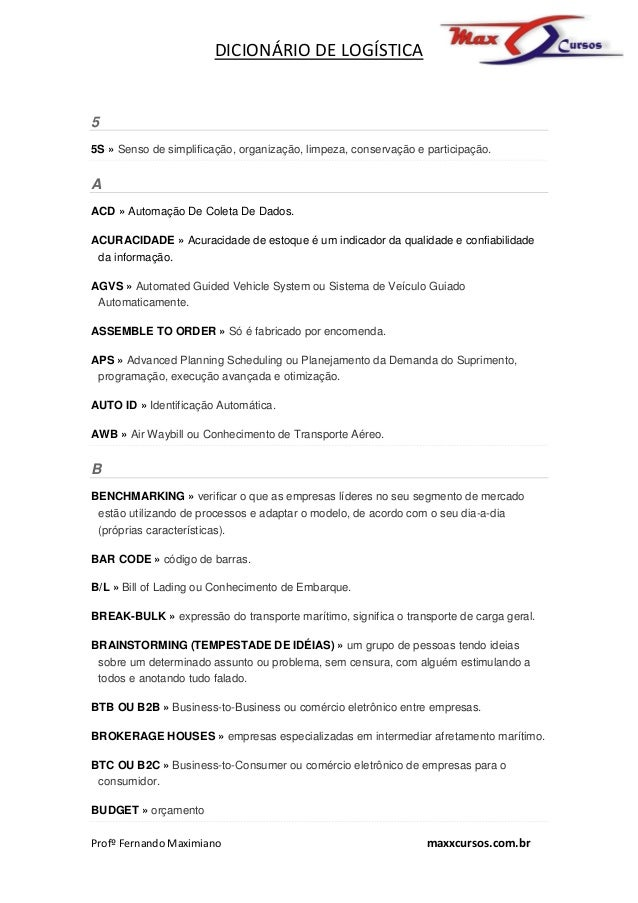 DICIONÁRIO DE LOGÍSTICA  Profº Fernando Maximiano maxxcursos.com.br  5  5S » Senso de simplificação, organização, limpeza,...