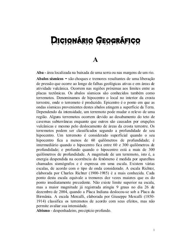 1 Dicionário Geográfico A Aba - área localizada na baixada de uma serra ou nas margens de um rio. Abalos sísmicos - são ch...