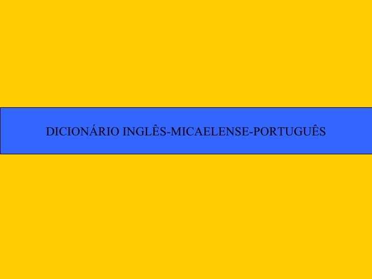 DICIONÁRIO INGLÊS-MICAELENSE-PORTUGUÊS