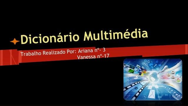 Multimédia é a combinação de dois ou mais meios de comunicação(texto sons gráficos animações, vídeo) os quais podem ser co...