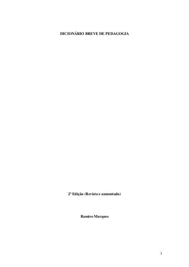 DICIONÁRIO BREVE DE PEDAGOGIA   2ª Edição (Revista e aumentada)          Ramiro Marques                                   ...