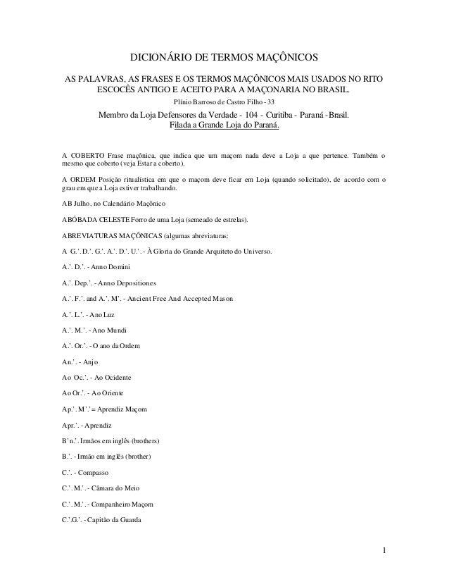 1 DICIONÁRIO DE TERMOS MAÇÔNICOS AS PALAVRAS, AS FRASES E OS TERMOS MAÇÔNICOS MAIS USADOS NO RITO ESCOCÊS ANTIGO E ACEITO ...