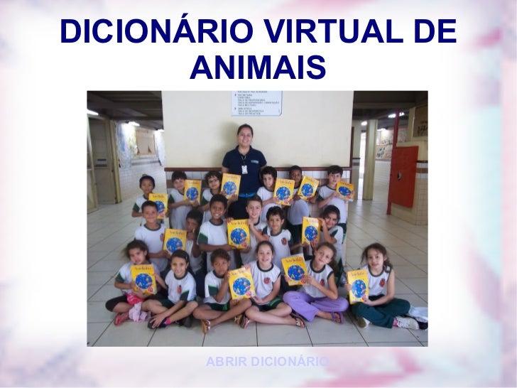 DICIONÁRIO VIRTUAL DE ANIMAIS ABRIR DICIONÁRIO