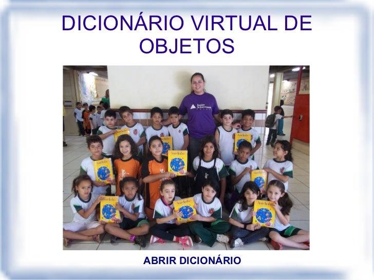 DICIONÁRIO VIRTUAL DE OBJETOS ABRIR DICIONÁRIO