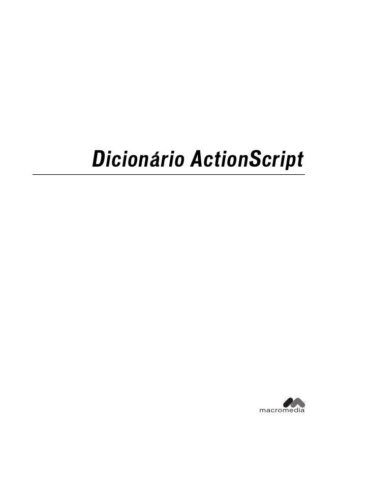 Dicionário ActionScript                           ™                  macromedia                           ®