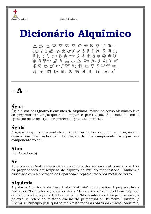 Golden Dawn Brasil  Seção de Estudantes  Dicionário Alquímico  -AÁgua Água é um dos Quatro Elementos de alquimia. Molhe no...