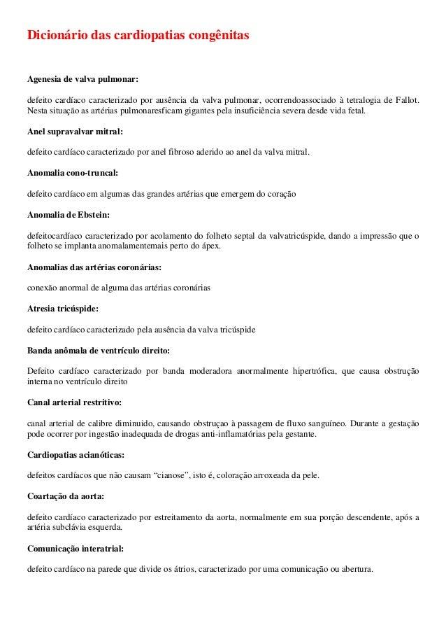 Dicionário das cardiopatias congênitasAgenesia de valva pulmonar:defeito cardíaco caracterizado por ausência da valva pulm...