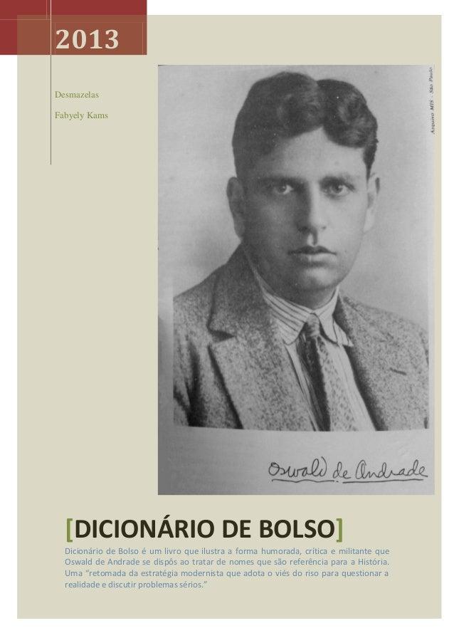 2013 Desmazelas Fabyely Kams  [DICIONÁRIO DE BOLSO] Dicionário de Bolso é um livro que ilustra a forma humorada, crítica e...