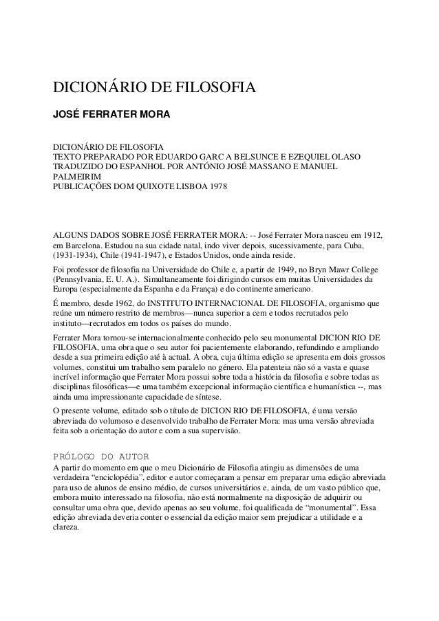DICIONÁRIO DE FILOSOFIA JOSÉ FERRATER MORA DICIONÁRIO DE FILOSOFIA TEXTO PREPARADO POR EDUARDO GARC A BELSUNCE E EZEQUIEL ...