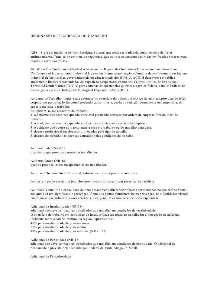 DICIONÁRIO DE SEGURANÇA DO TRABALHO    ABS - Sigla em inglês (Anti-lock Breaking System) que pode ser traduzida como siste...