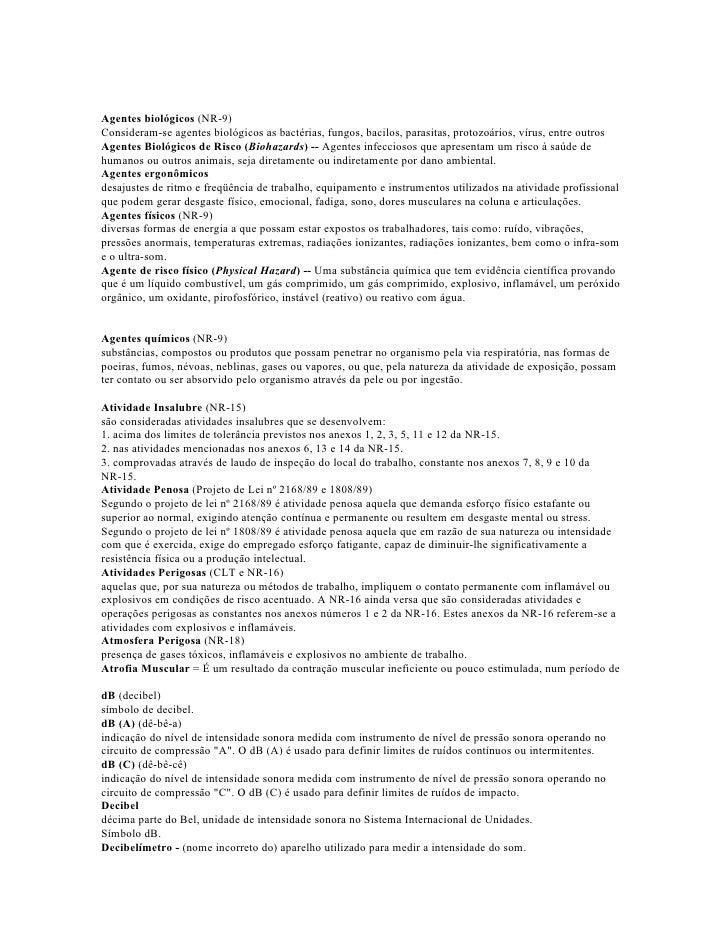 Agentes biológicos (NR-9) Consideram-se agentes biológicos as bactérias, fungos, bacilos, parasitas, protozoários, vírus, ...