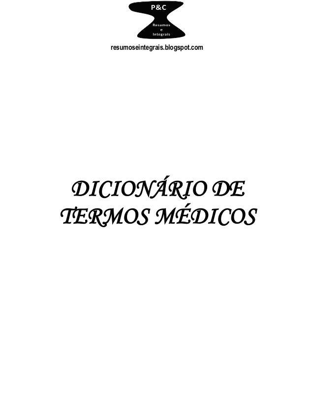 resumoseintegrais.blogspot.com DICIONÁRIO DE TERMOS MÉDICOS