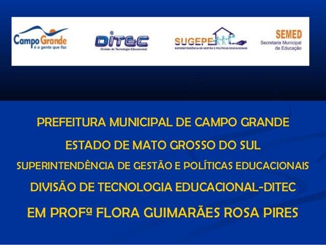PREFEITURA MUNICIPAL DE CAMPO GRANDE        ESTADO DE MATO GROSSO DO SULSUPERINTENDÊNCIA DE GESTÃO E POLÍTICAS EDUCACIONAI...