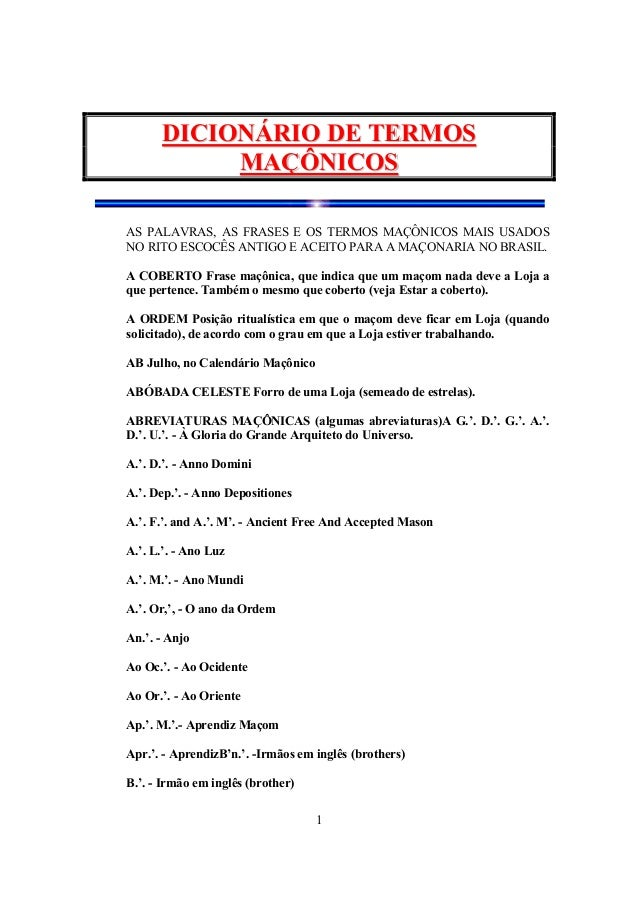 1 DDIICCIIOONNÁÁRRIIOO DDEE TTEERRMMOOSS MMAAÇÇÔÔNNIICCOOSS AS PALAVRAS, AS FRASES E OS TERMOS MAÇÔNICOS MAIS USADOS NO RI...