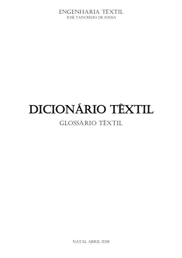 Engenharia Têxtil  José Tancredo de Sousa  Dicionário Têxtil  Glossário Têxtil  Natal Abril 2014