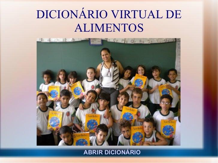 DICIONÁRIO VIRTUAL DE ALIMENTOS ABRIR DICIONÁRIO