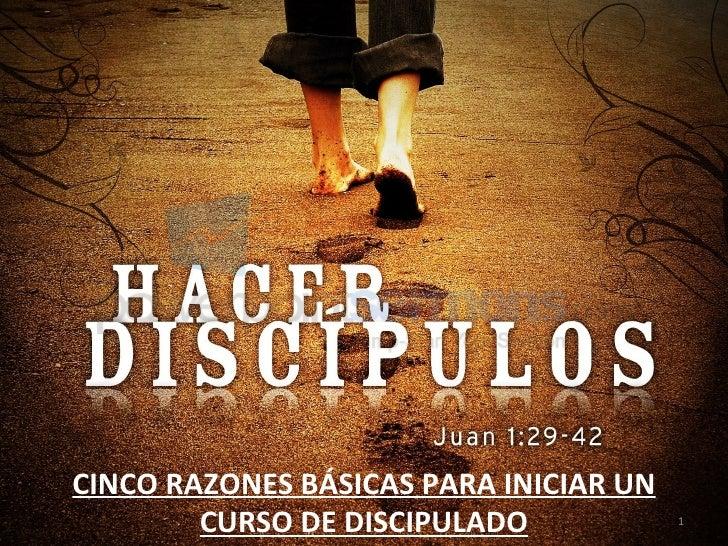 CINCO RAZONES BÁSICAS PARA INICIAR UN CURSO DE DISCIPULADO