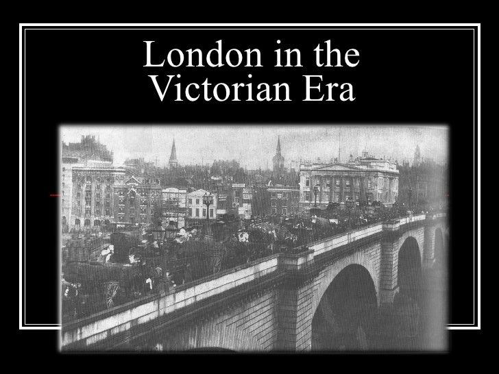 London in the Victorian Era