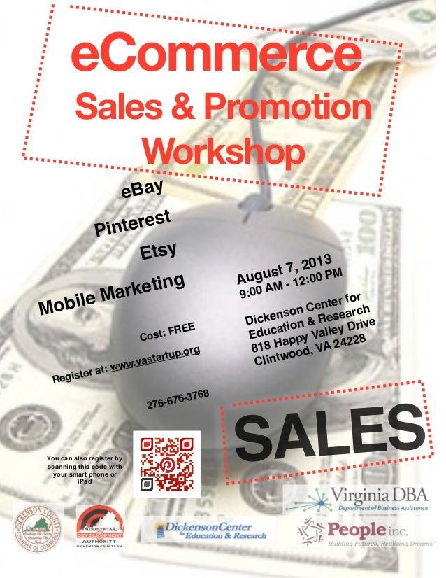 SALES eCommerce Sales & Promotion Workshop eBay Pinterest  Etsy Mobile Marketing  Cost: FREE Register at: www.vastartup.or...