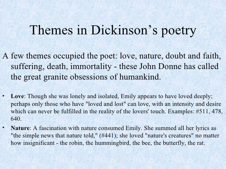 connections between dickinsons life and themes essay Emily dickinson, in full emily elizabeth dickinson, (born december 10, 1830, amherst, massachusetts, us—died may 15, 1886, amherst), american lyric poet who lived in seclusion and commanded a singular brilliance of style and integrity of vision with walt whitman, dickinson is widely considered to be one of the two leading 19th-century american poets.