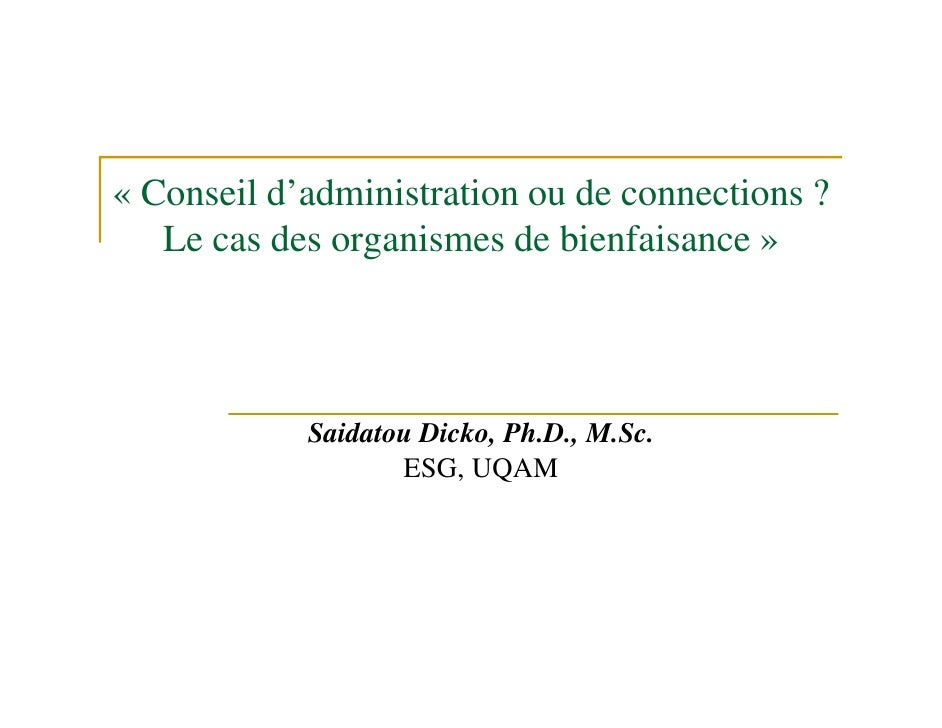 « Conseil d'administration ou de connections ?   Le cas des organismes de bienfaisance »            Saidatou Dicko, Ph.D.,...