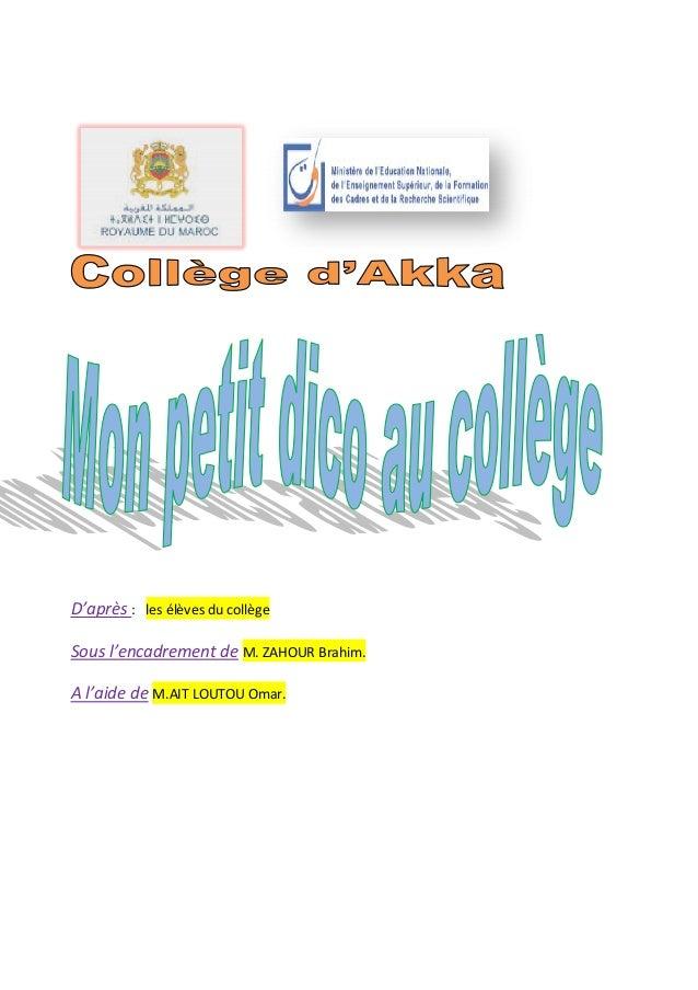 D'après : les élèves du collège Sous l'encadrement de M. ZAHOUR Brahim. A l'aide de M.AIT LOUTOU Omar.