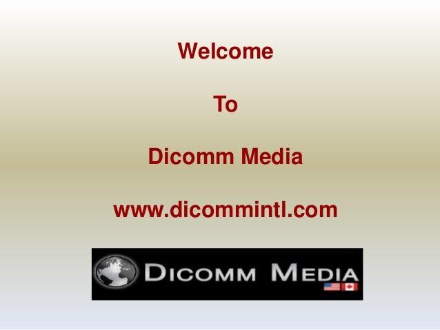 Welcome To Dicomm Media  www.dicommintl.com