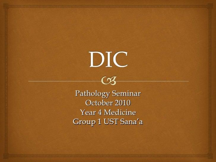 Pathology Seminar   October 2010 Year 4 MedicineGroup 1 UST Sana'a