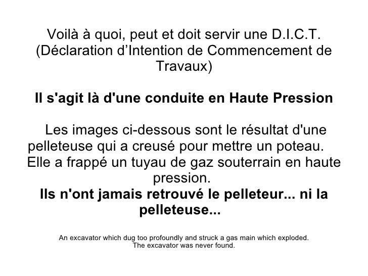 Voilà à quoi, peut et doit servir une D.I.C.T. (Déclaration d'Intention de Commencement de Travaux)  Il s'agit là d'une co...