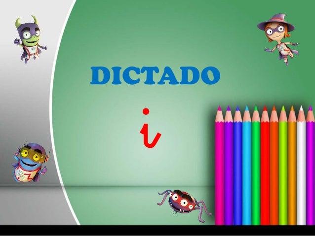 DICTADO  i