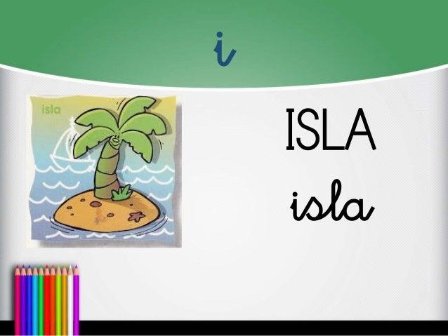 i  ISLA  isla
